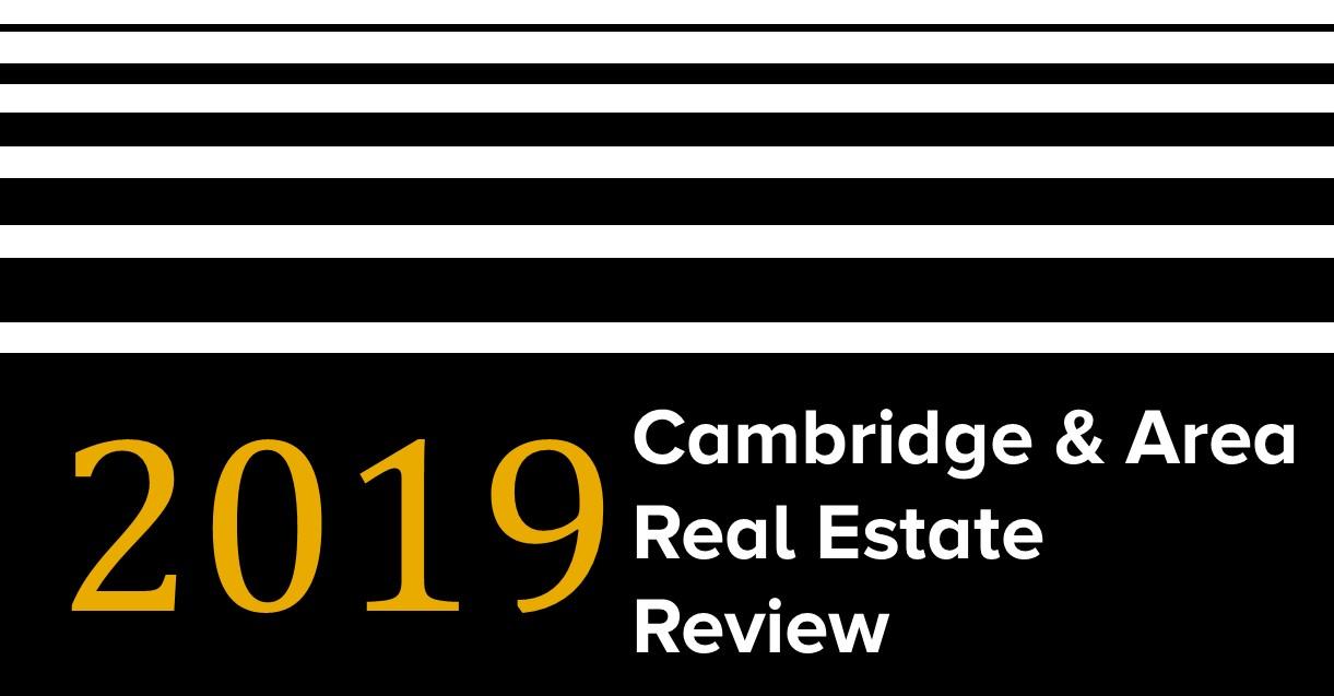 2019 Cambridge & Area Real Estate Review