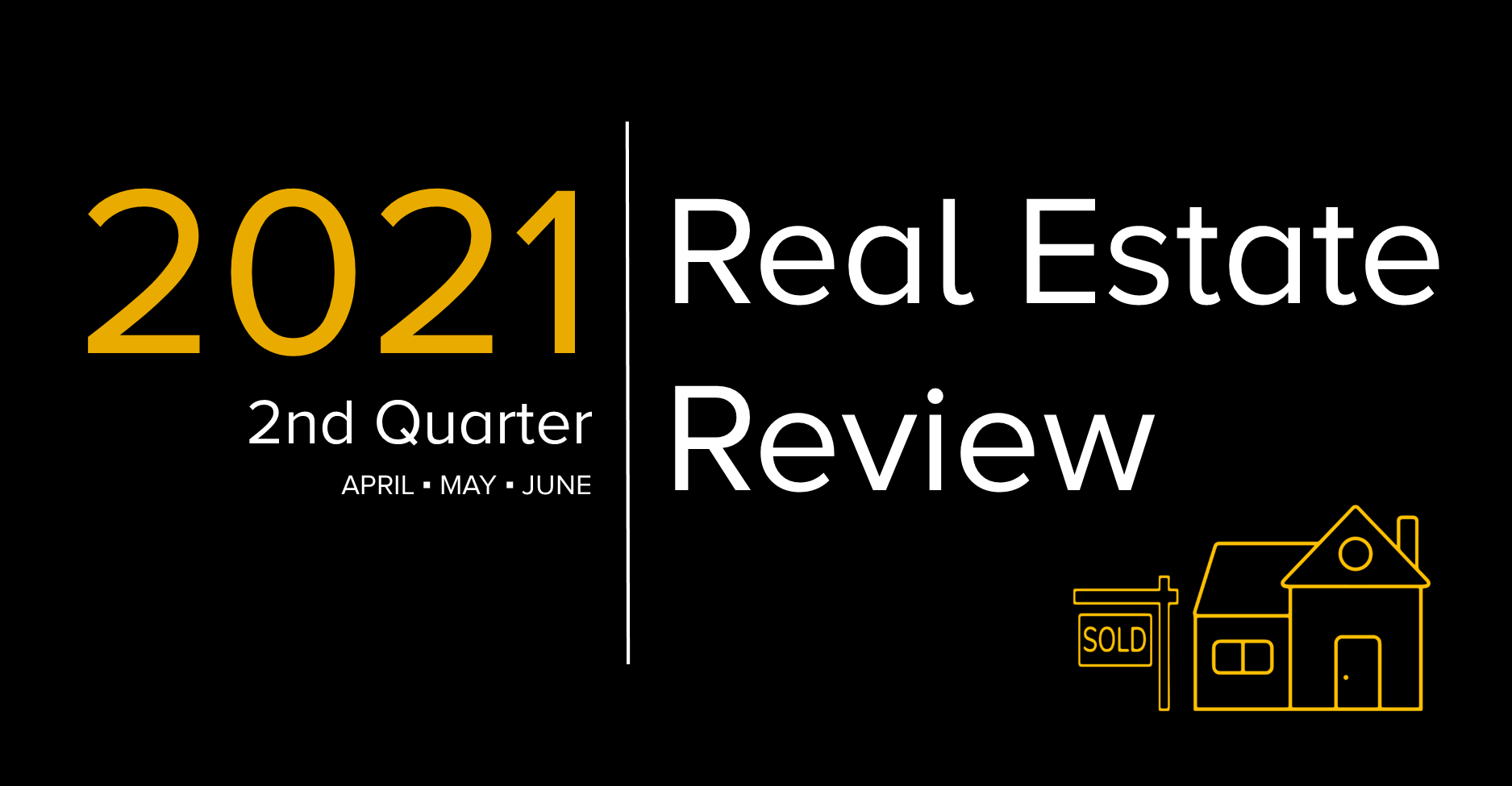 2021 2nd Quarter Real Estate Review